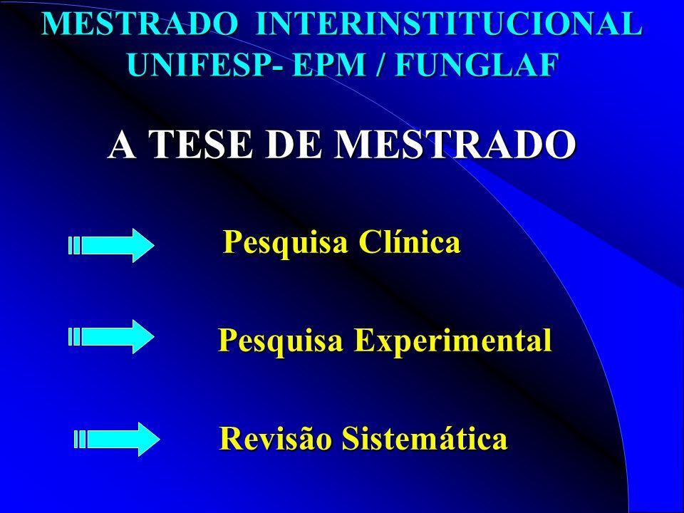 MESTRADO INTERINSTITUCIONAL UNIFESP- EPM / FUNGLAF