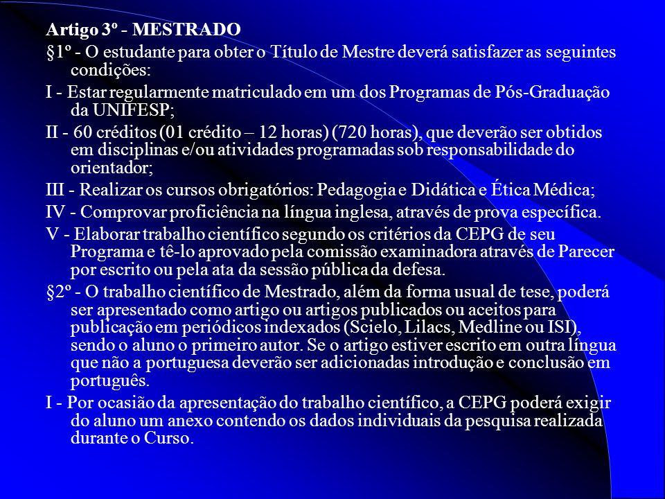 Artigo 3º - MESTRADO §1º - O estudante para obter o Título de Mestre deverá satisfazer as seguintes condições: