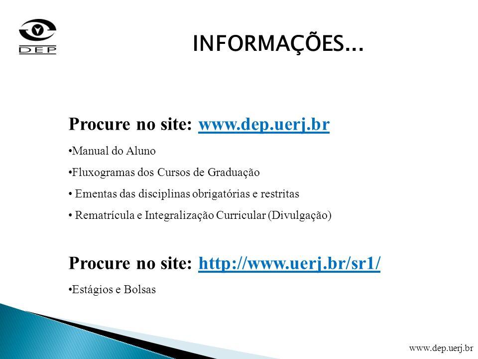 INFORMAÇÕES... Procure no site: www.dep.uerj.br