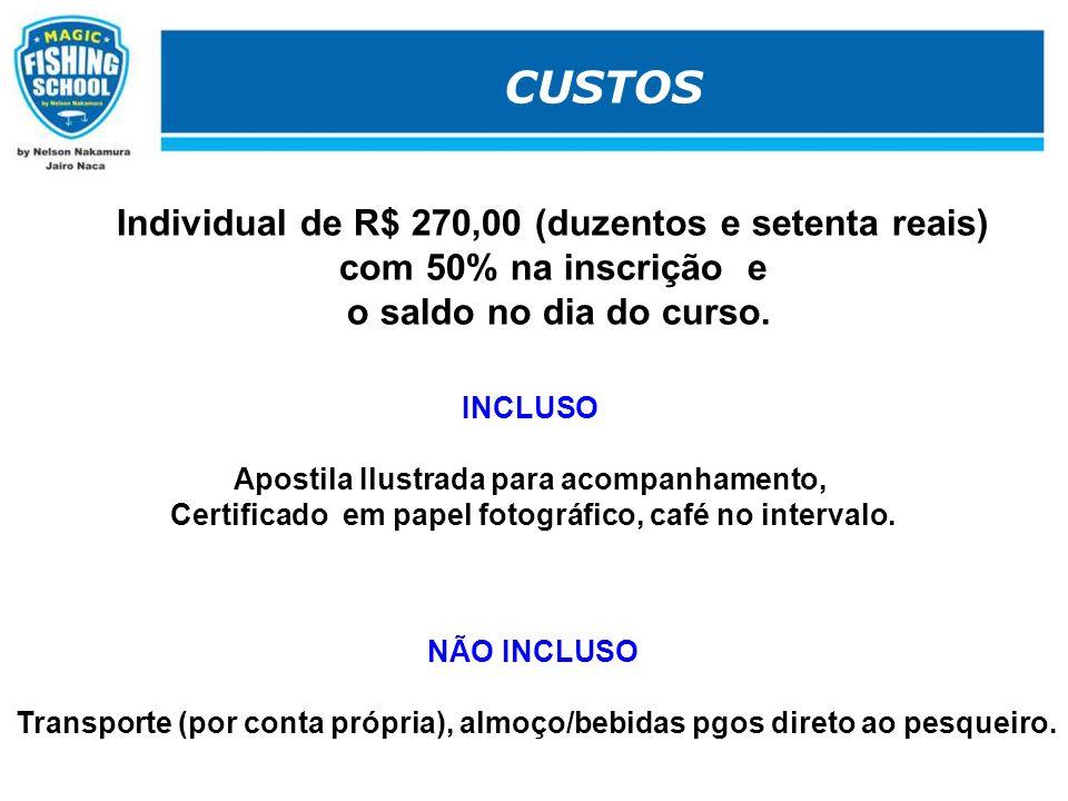 CUSTOS Individual de R$ 270,00 (duzentos e setenta reais)