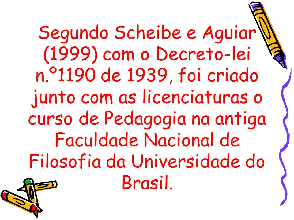 Segundo Scheibe e Aguiar (1999) com o Decreto-lei n
