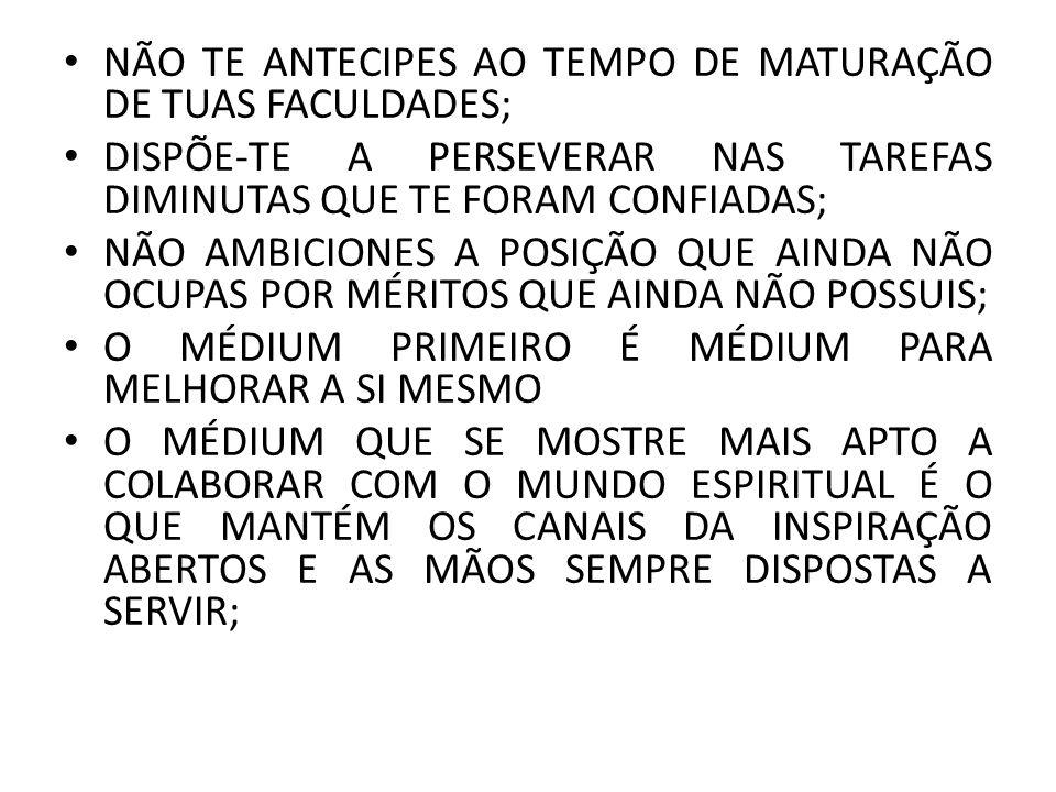 NÃO TE ANTECIPES AO TEMPO DE MATURAÇÃO DE TUAS FACULDADES;