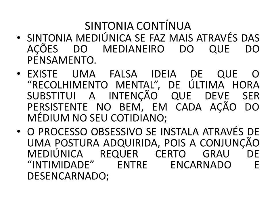 SINTONIA CONTÍNUA SINTONIA MEDIÚNICA SE FAZ MAIS ATRAVÉS DAS AÇÕES DO MEDIANEIRO DO QUE DO PENSAMENTO.