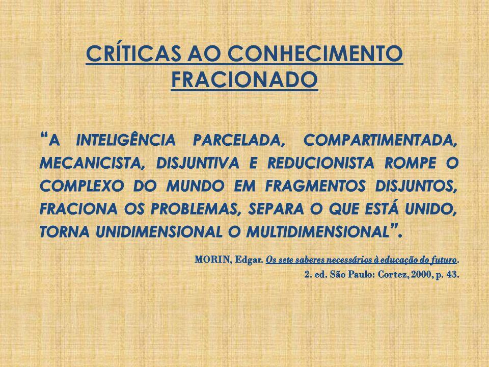 CRÍTICAS AO CONHECIMENTO FRACIONADO