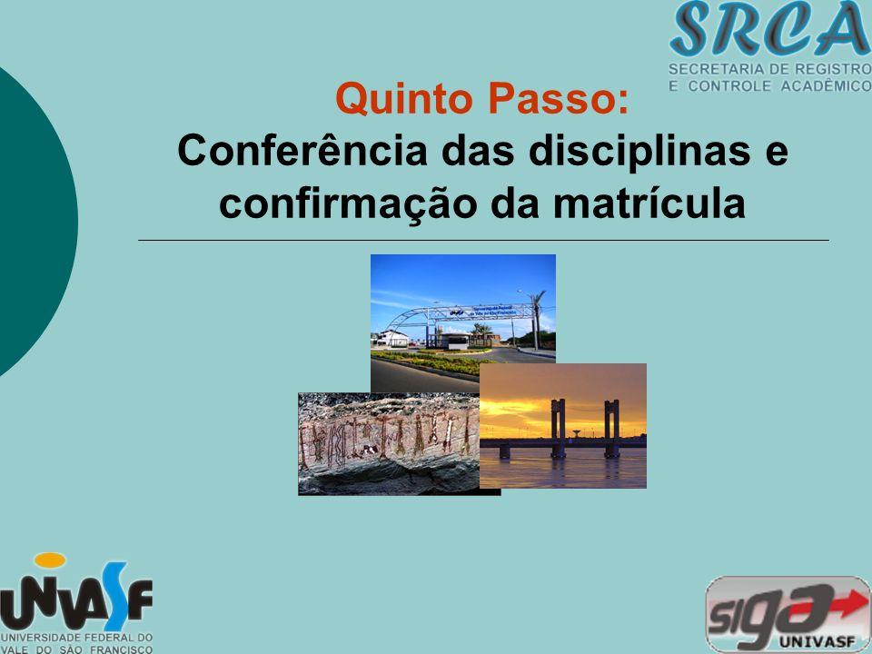 Quinto Passo: Conferência das disciplinas e confirmação da matrícula