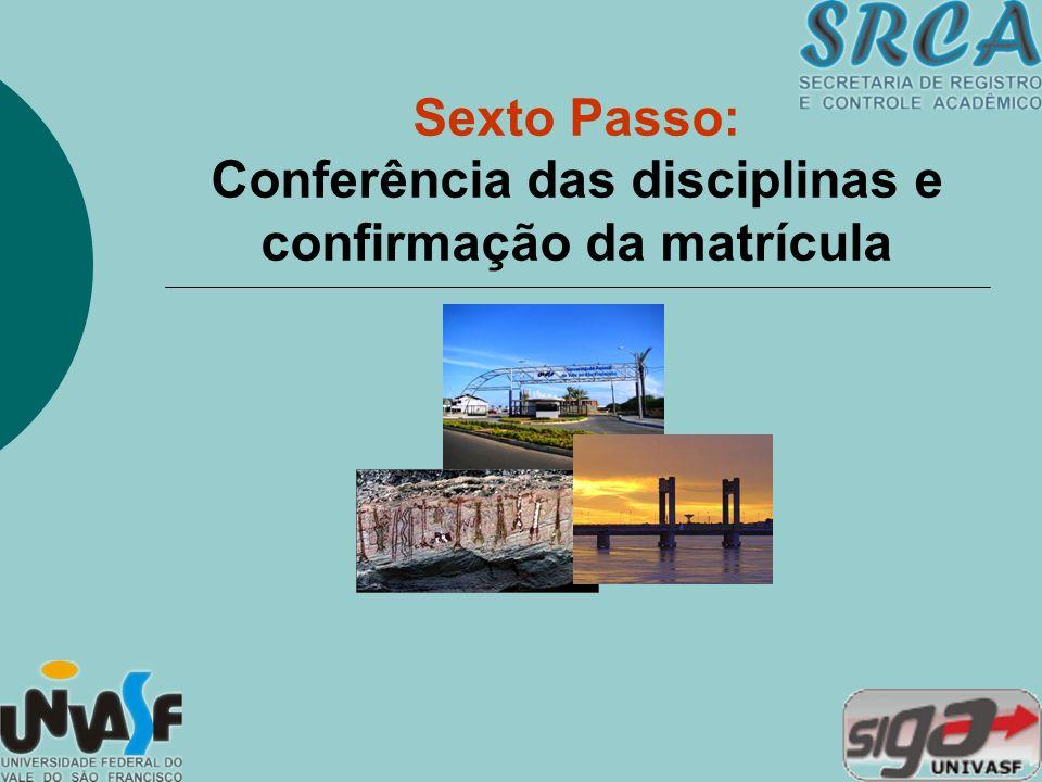 Sexto Passo: Conferência das disciplinas e confirmação da matrícula