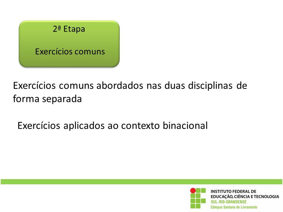 Exercícios comuns abordados nas duas disciplinas de forma separada