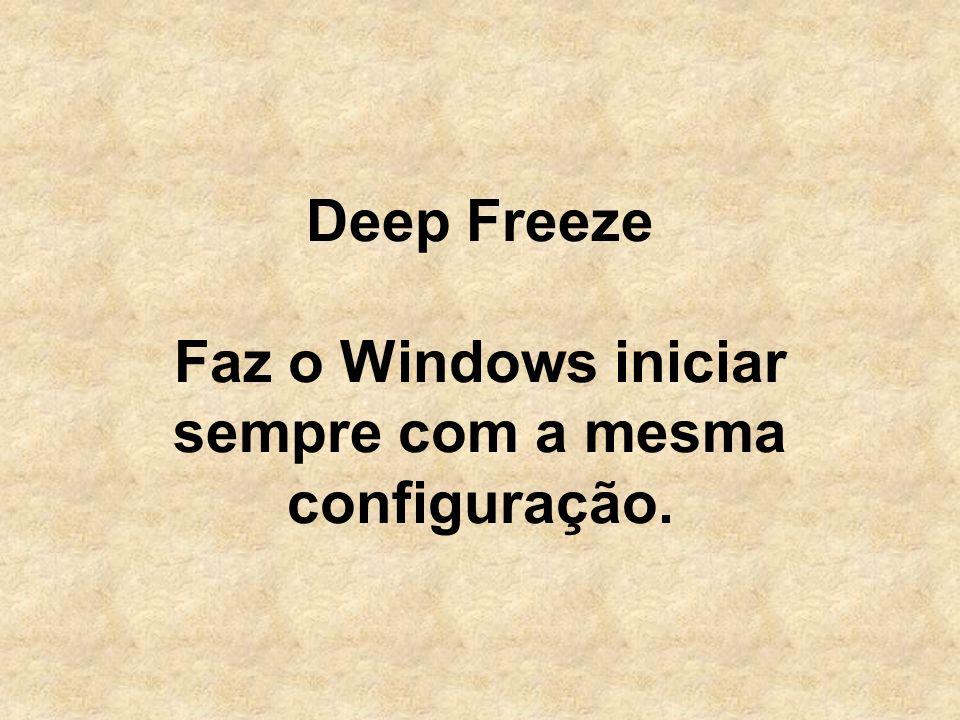 Deep Freeze Faz o Windows iniciar sempre com a mesma configuração.
