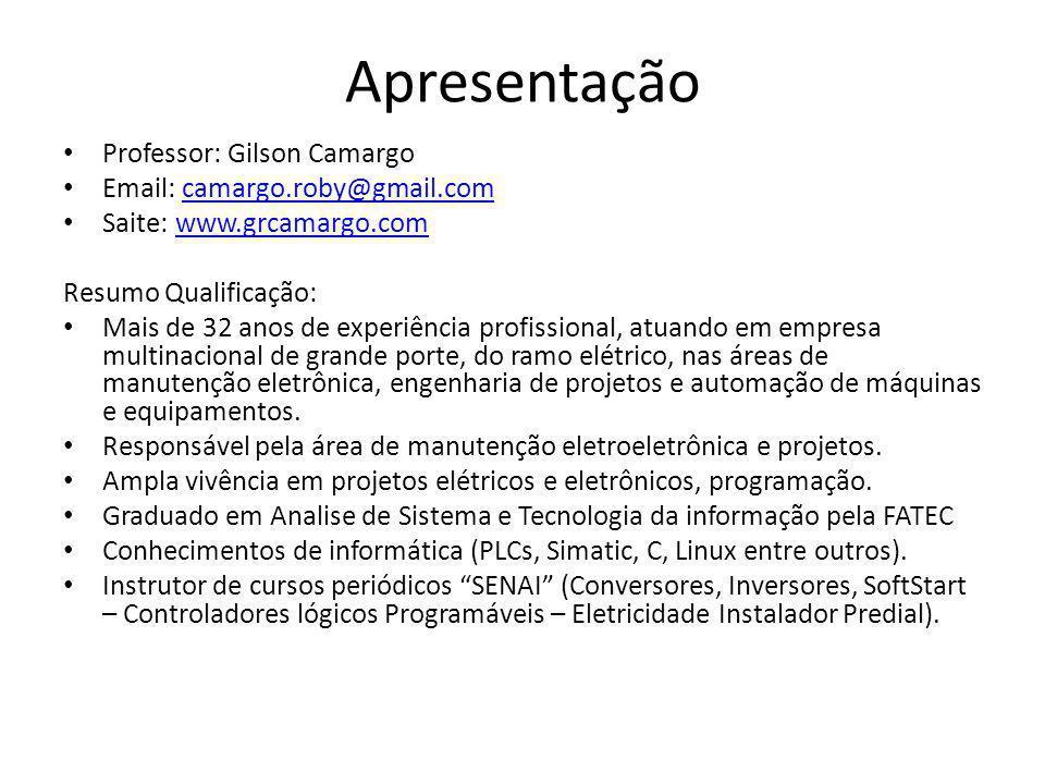 Apresentação Professor: Gilson Camargo Email: camargo.roby@gmail.com