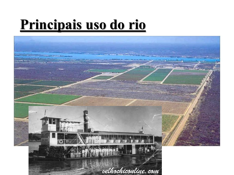 Principais uso do rio Aproveitamento hidrelétrico ; Irrigação;