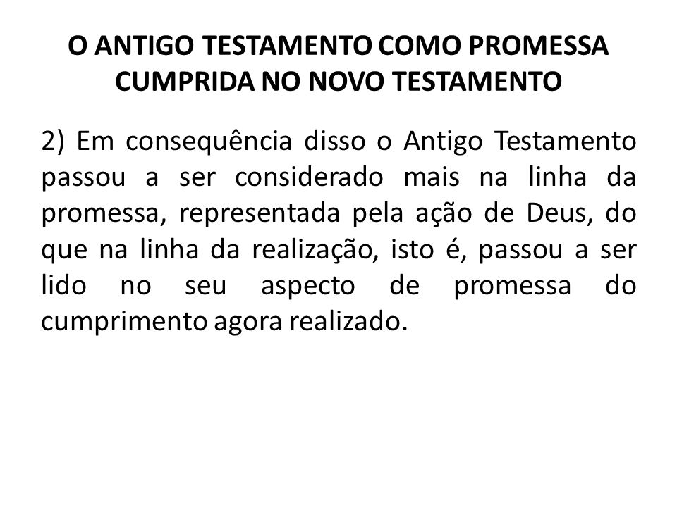O ANTIGO TESTAMENTO COMO PROMESSA CUMPRIDA NO NOVO TESTAMENTO