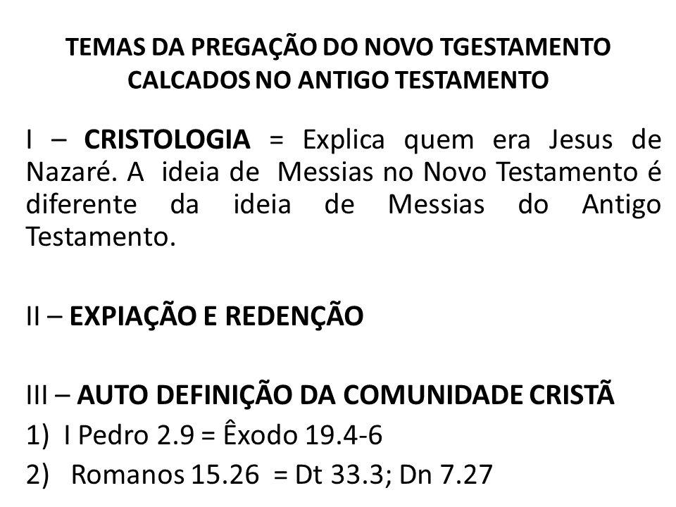 TEMAS DA PREGAÇÃO DO NOVO TGESTAMENTO CALCADOS NO ANTIGO TESTAMENTO