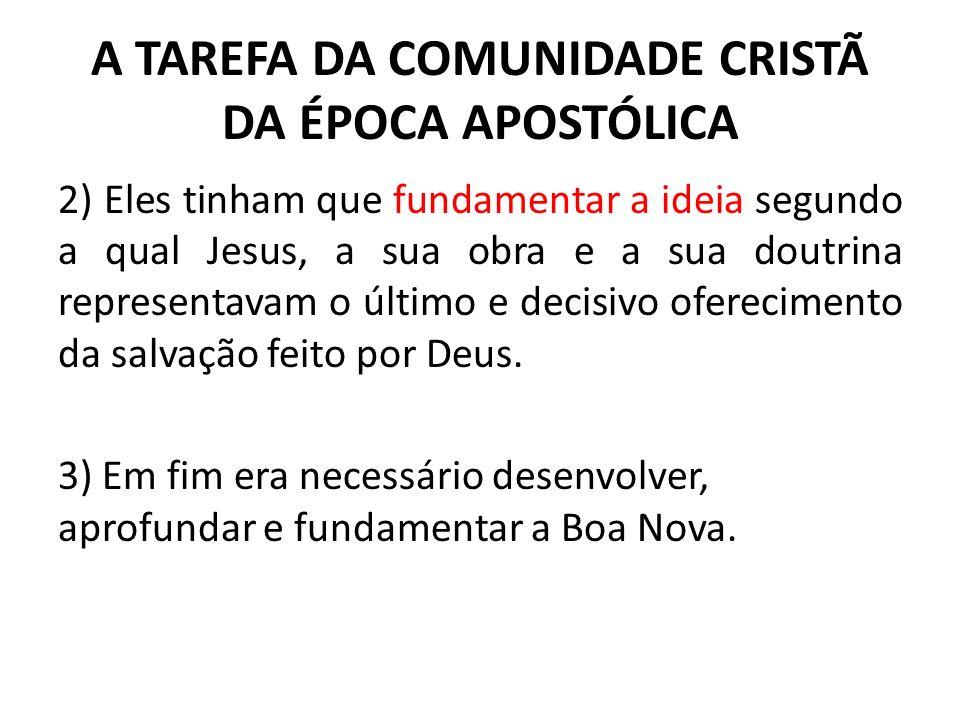 A TAREFA DA COMUNIDADE CRISTÃ DA ÉPOCA APOSTÓLICA