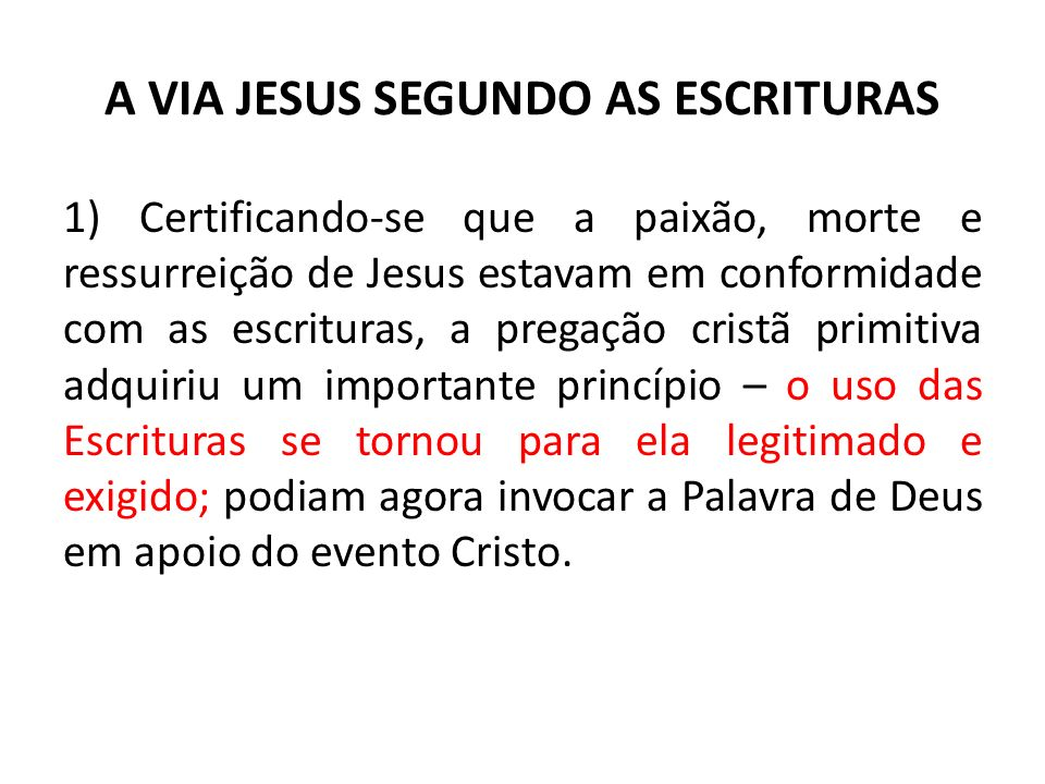 A VIA JESUS SEGUNDO AS ESCRITURAS