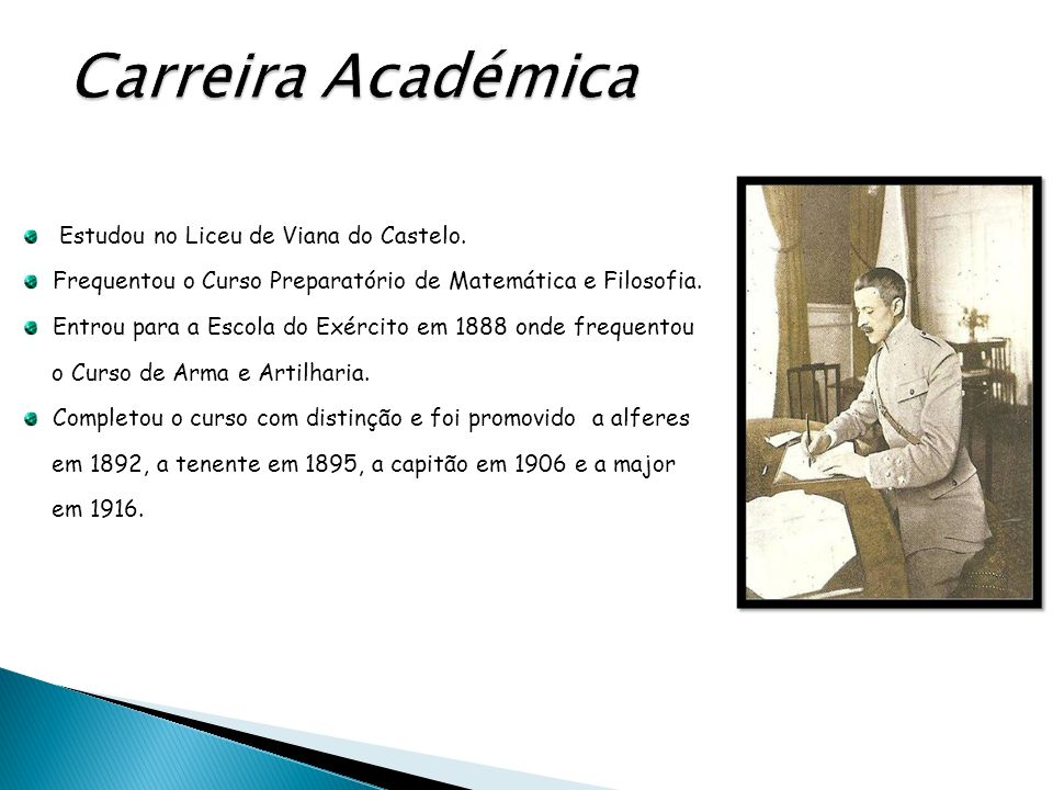 Carreira Académica Estudou no Liceu de Viana do Castelo.