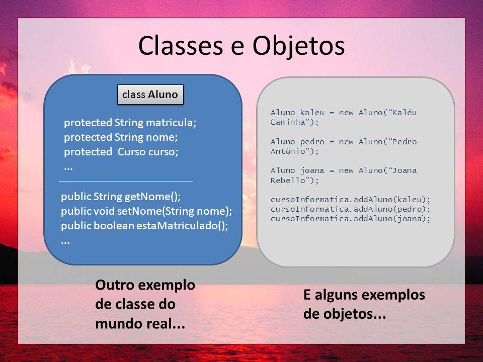 Classes e Objetos Outro exemplo de classe do E alguns exemplos