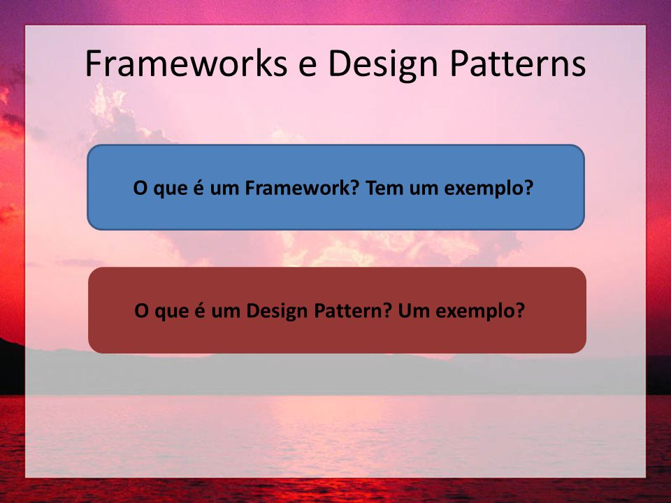 Frameworks e Design Patterns