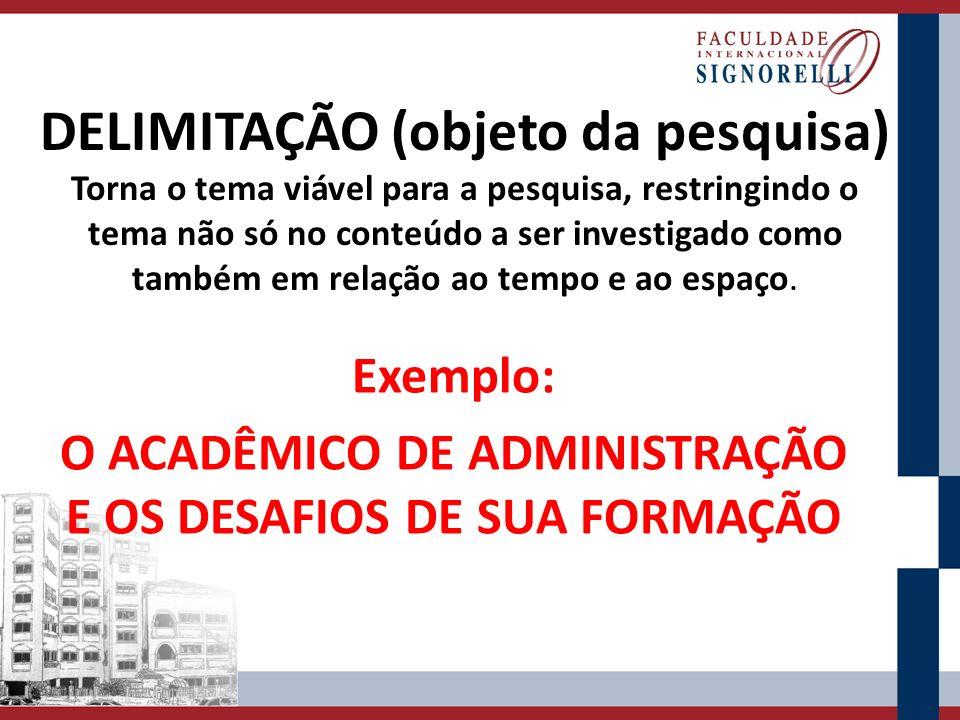 Exemplo: O ACADÊMICO DE ADMINISTRAÇÃO E OS DESAFIOS DE SUA FORMAÇÃO