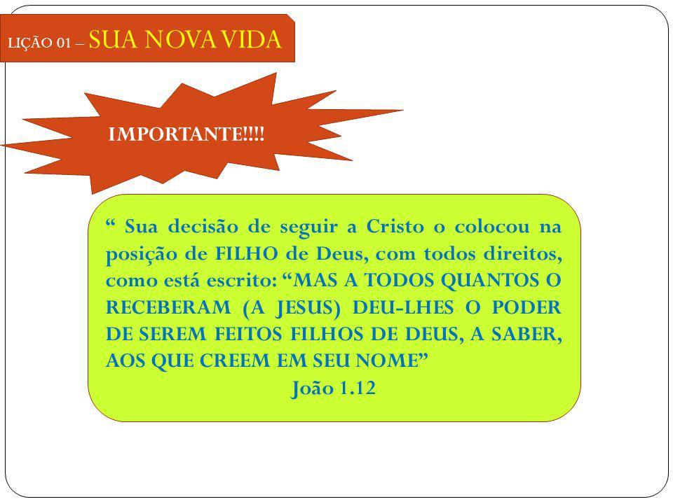 LIÇÃO 01 – SUA NOVA VIDA IMPORTANTE!!!!
