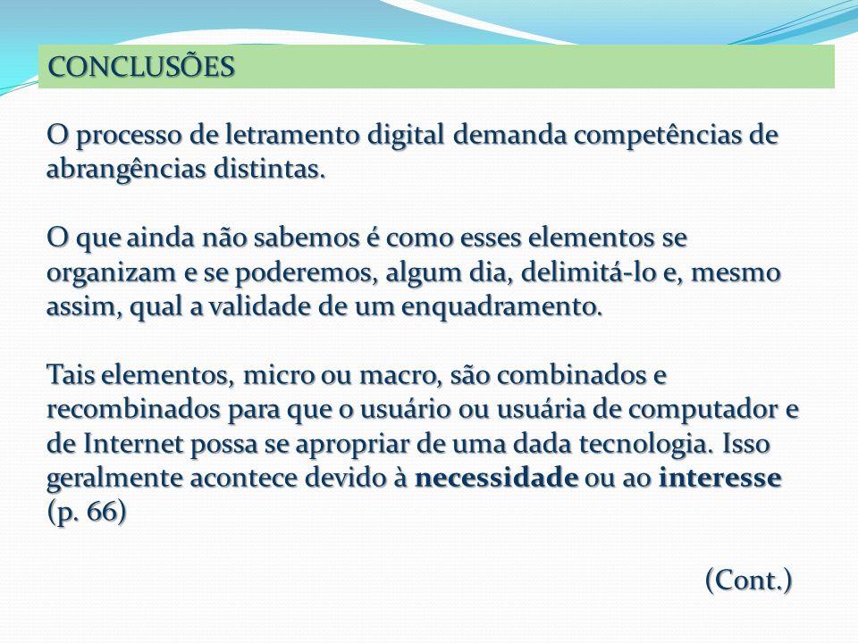 CONCLUSÕES O processo de letramento digital demanda competências de abrangências distintas.