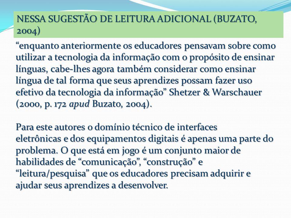 NESSA SUGESTÃO DE LEITURA ADICIONAL (BUZATO, 2004)