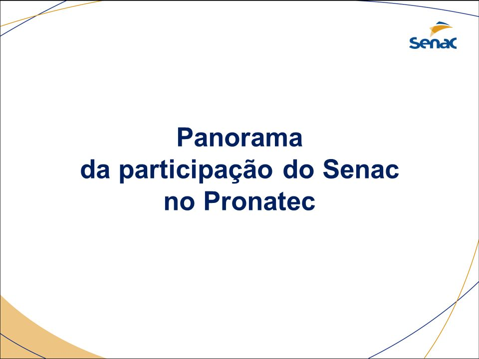 Panorama da participação do Senac no Pronatec