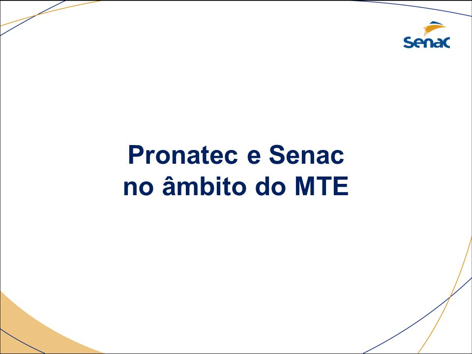 Pronatec e Senac no âmbito do MTE