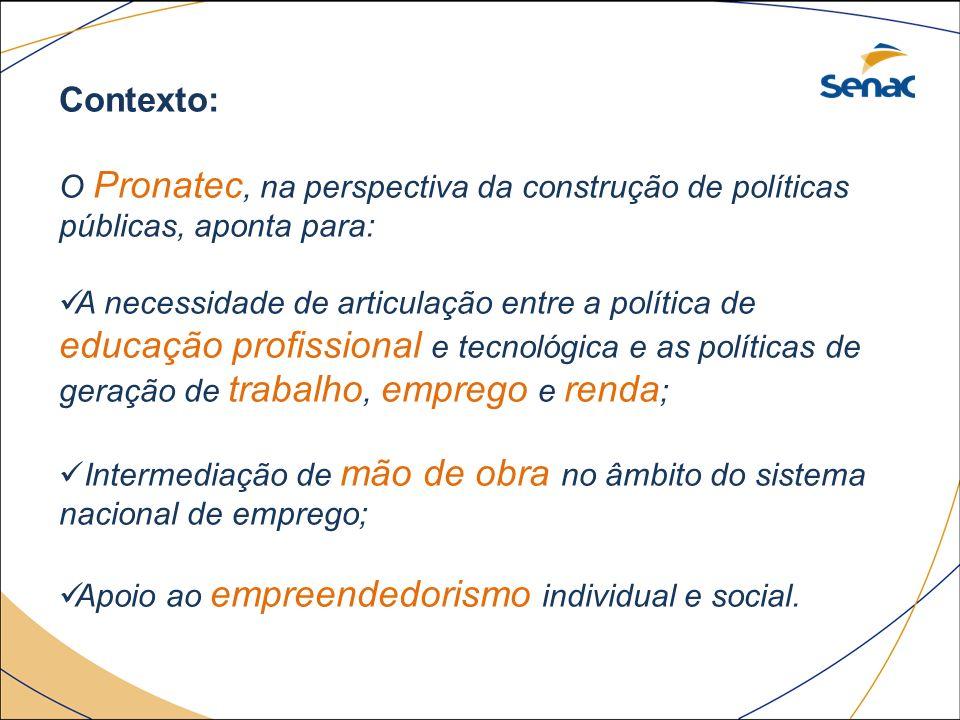 Contexto: O Pronatec, na perspectiva da construção de políticas públicas, aponta para: