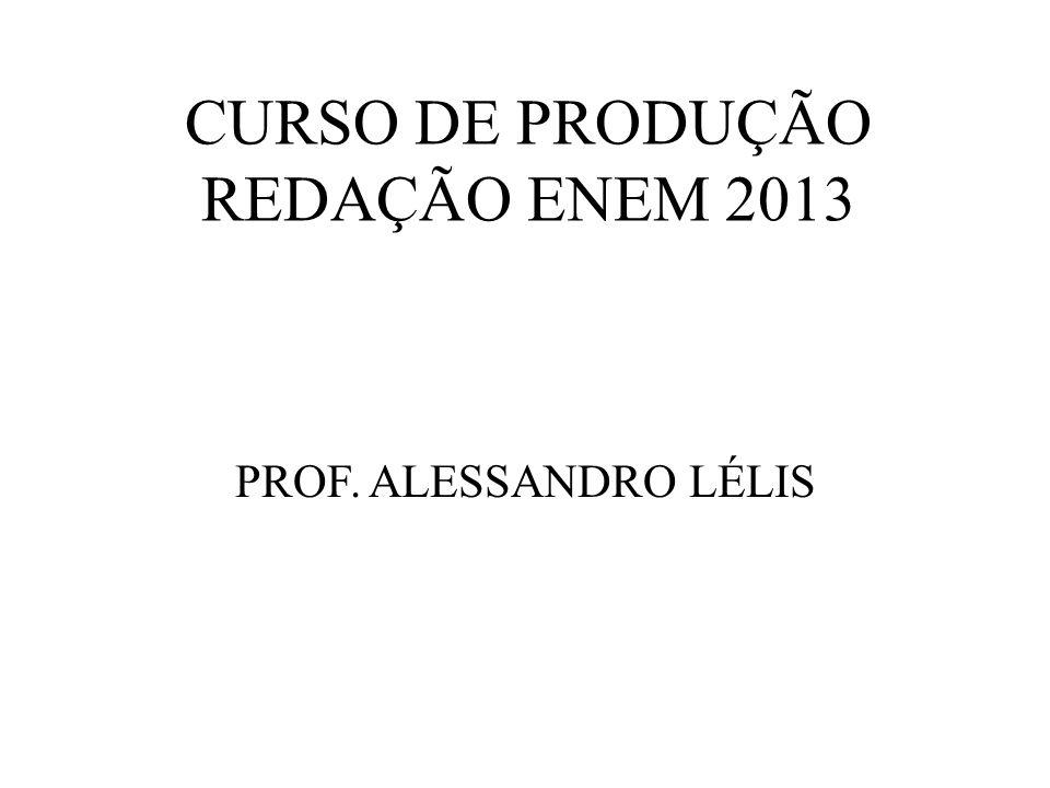 CURSO DE PRODUÇÃO REDAÇÃO ENEM 2013