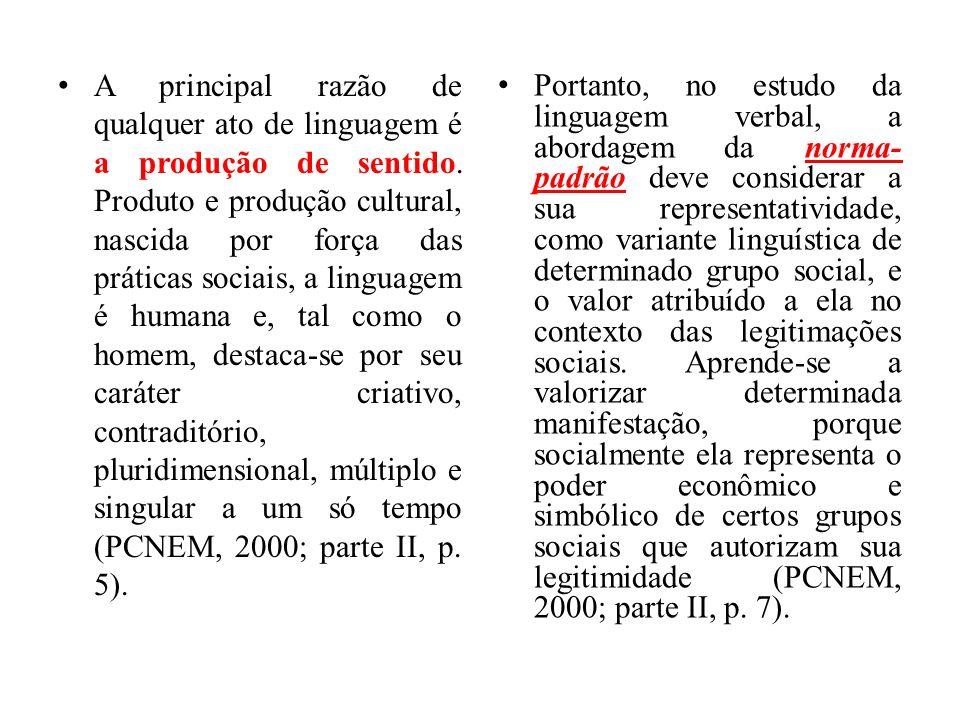A principal razão de qualquer ato de linguagem é a produção de sentido