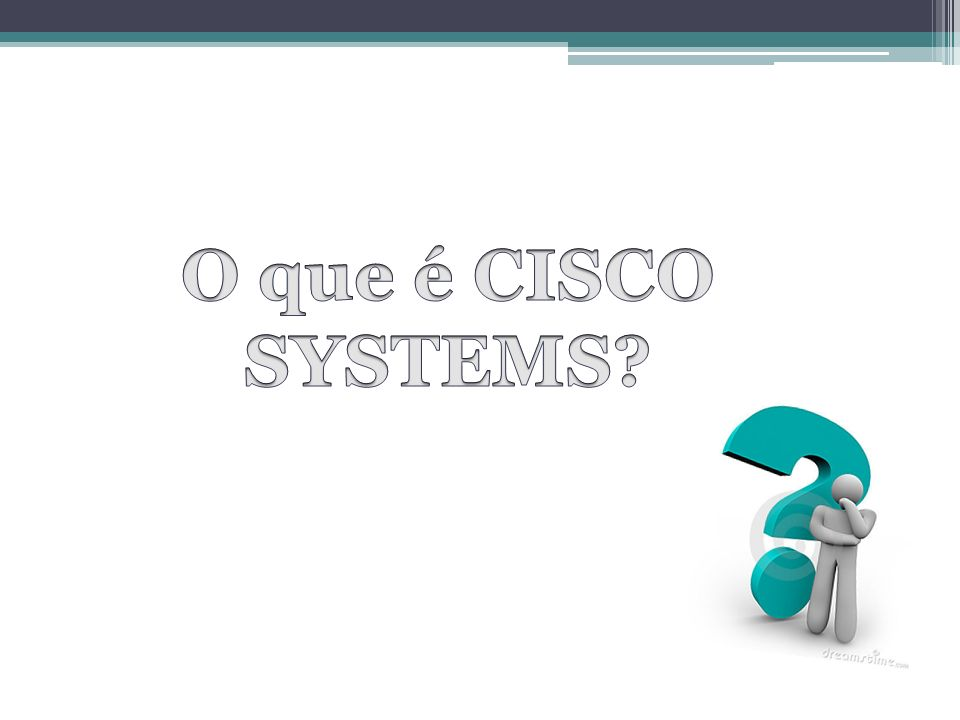 O que é CISCO SYSTEMS