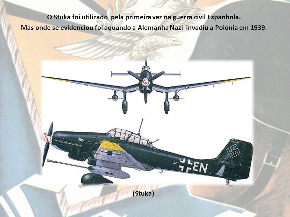 O Stuka foi utilizado pela primeira vez na guerra civil Espanhola.