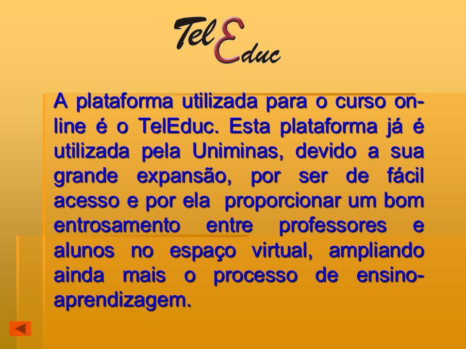 A plataforma utilizada para o curso on- line é o TelEduc