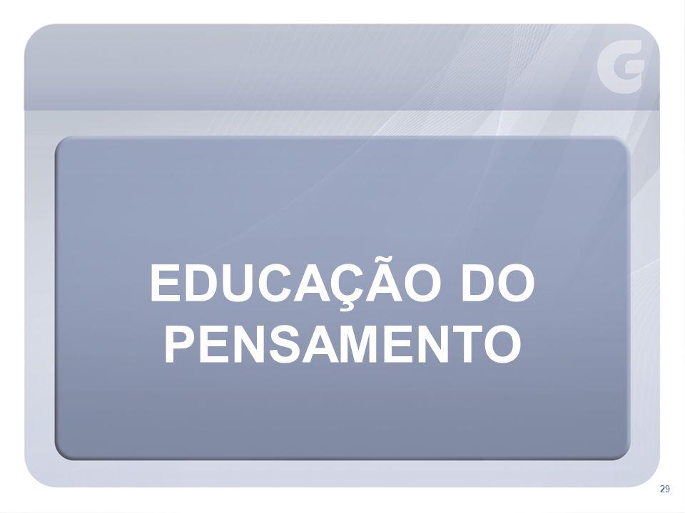 EDUCAÇÃO DO PENSAMENTO