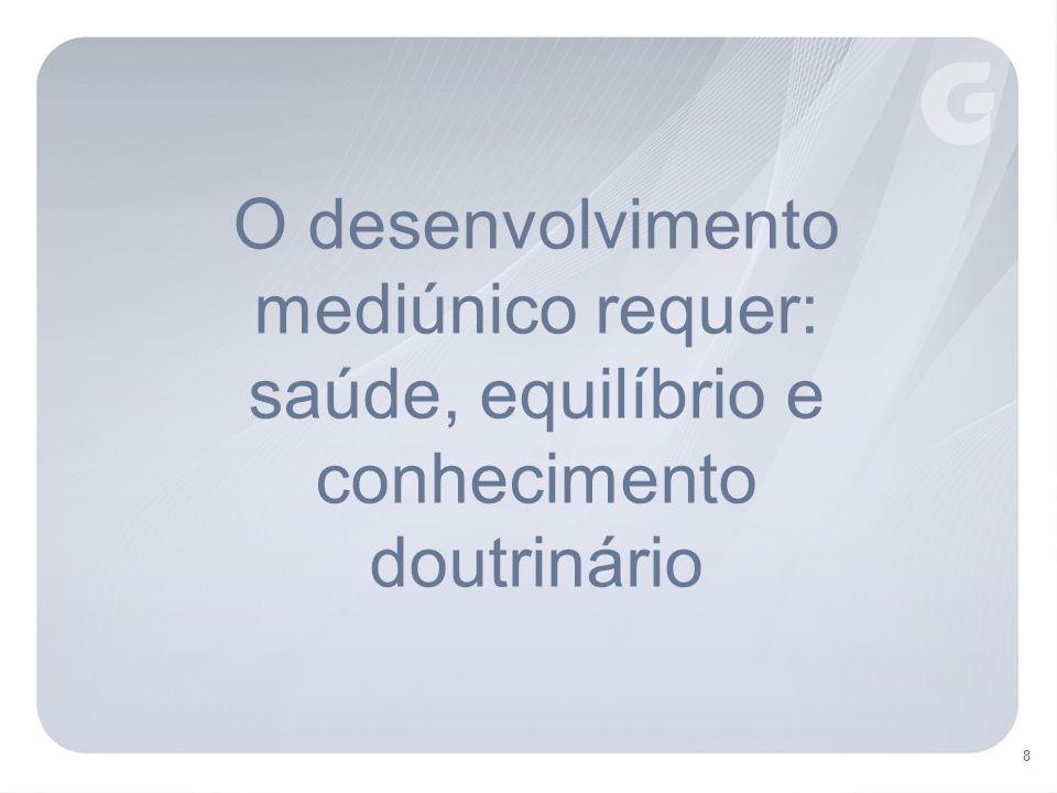 O desenvolvimento mediúnico requer: saúde, equilíbrio e conhecimento