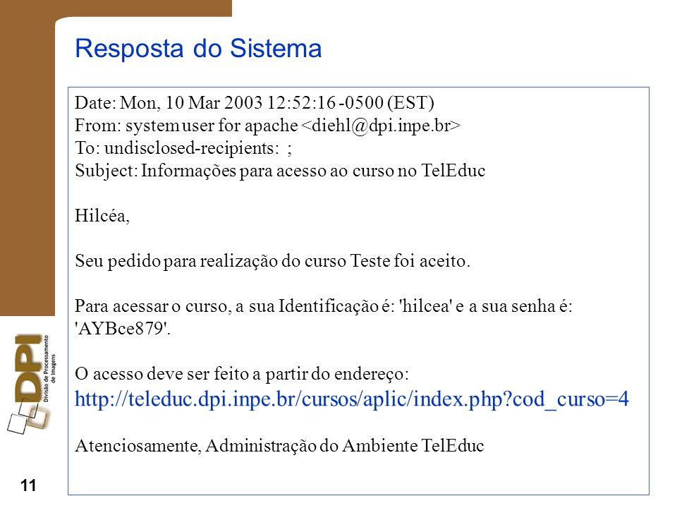 Resposta do Sistema Date: Mon, 10 Mar 2003 12:52:16 -0500 (EST) From: system user for apache <diehl@dpi.inpe.br>