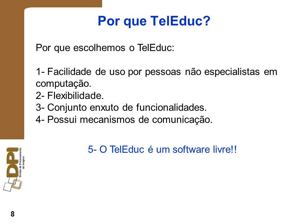 5- O TelEduc é um software livre!!