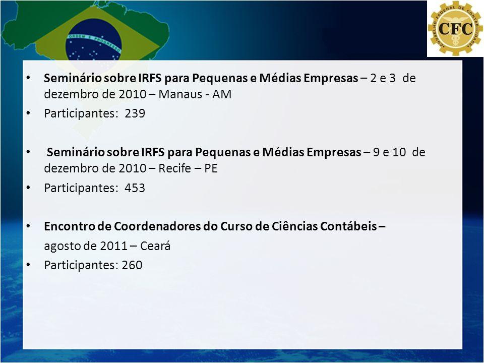 Seminário sobre IRFS para Pequenas e Médias Empresas – 2 e 3 de dezembro de 2010 – Manaus - AM