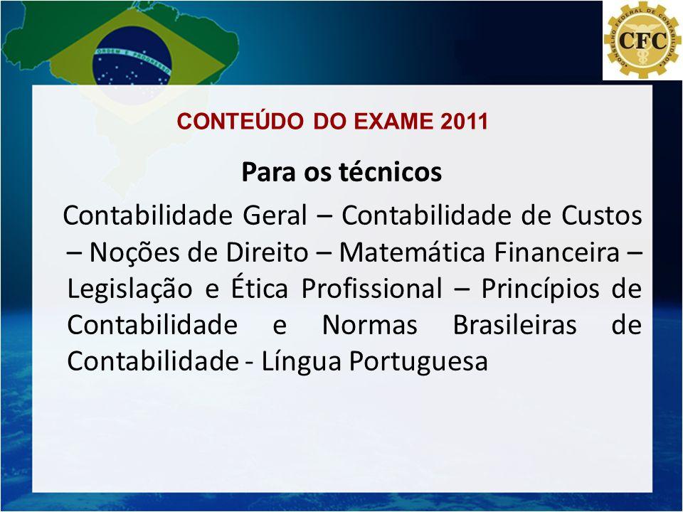 CONTEÚDO DO EXAME 2011 Para os técnicos.
