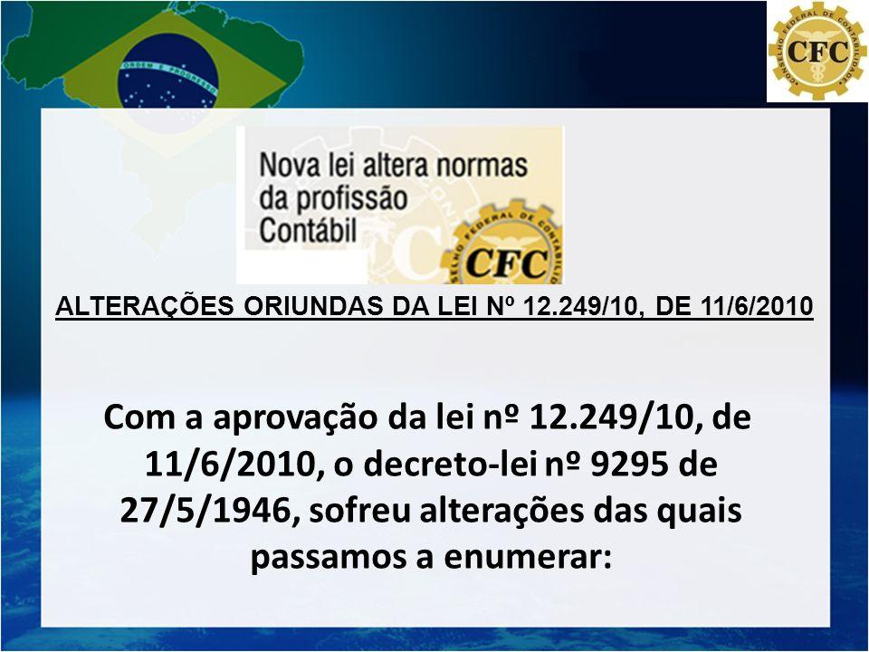 ALTERAÇÕES ORIUNDAS DA LEI Nº 12.249/10, DE 11/6/2010