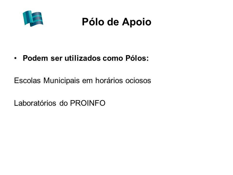 Pólo de Apoio Podem ser utilizados como Pólos: