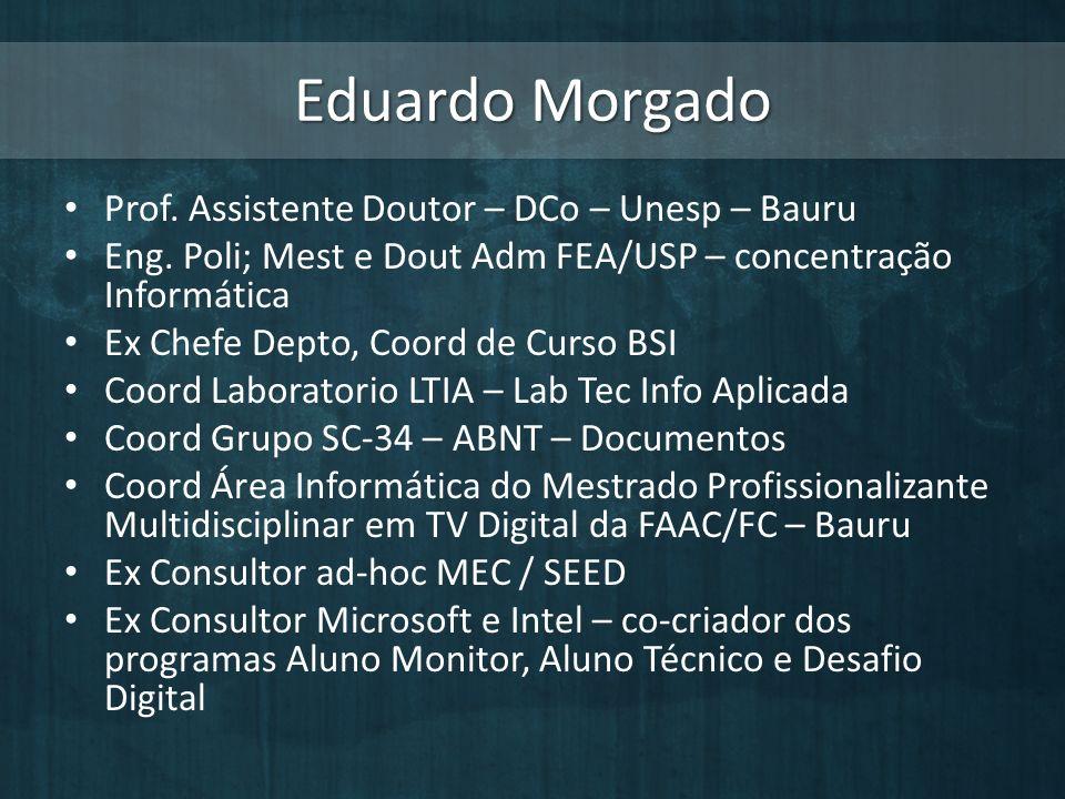 Eduardo Morgado Prof. Assistente Doutor – DCo – Unesp – Bauru