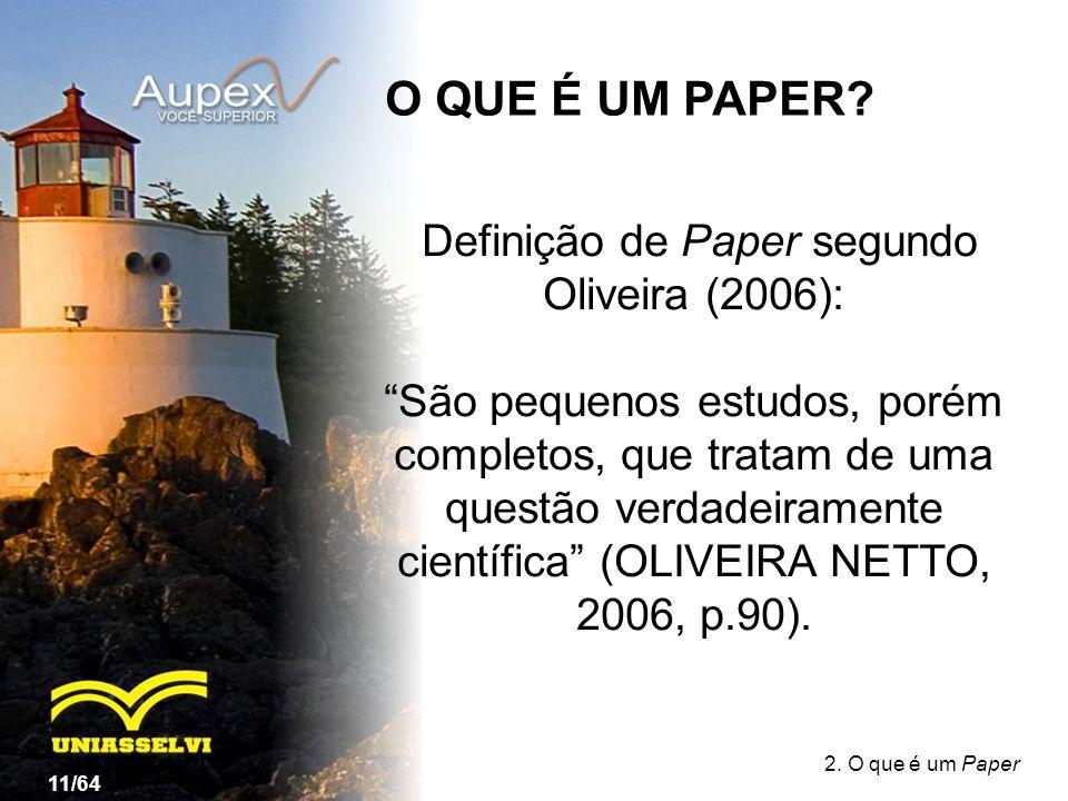 Definição de Paper segundo Oliveira (2006):