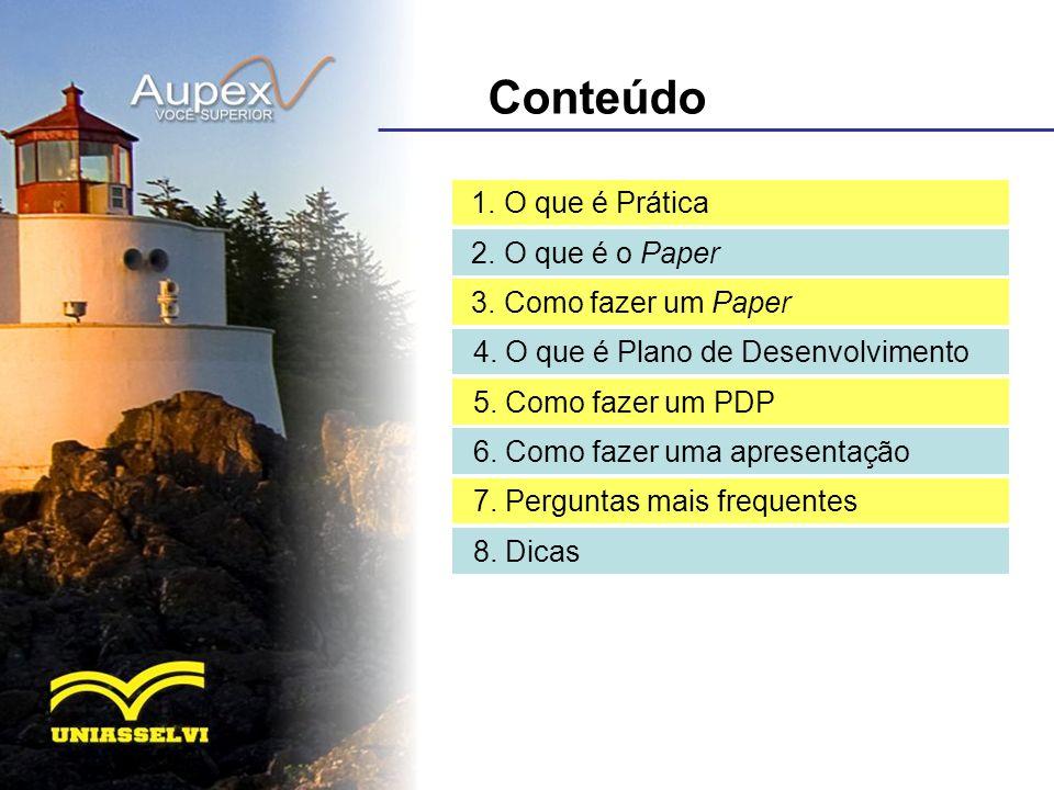 Conteúdo 1. O que é Prática 2. O que é o Paper 3. Como fazer um Paper