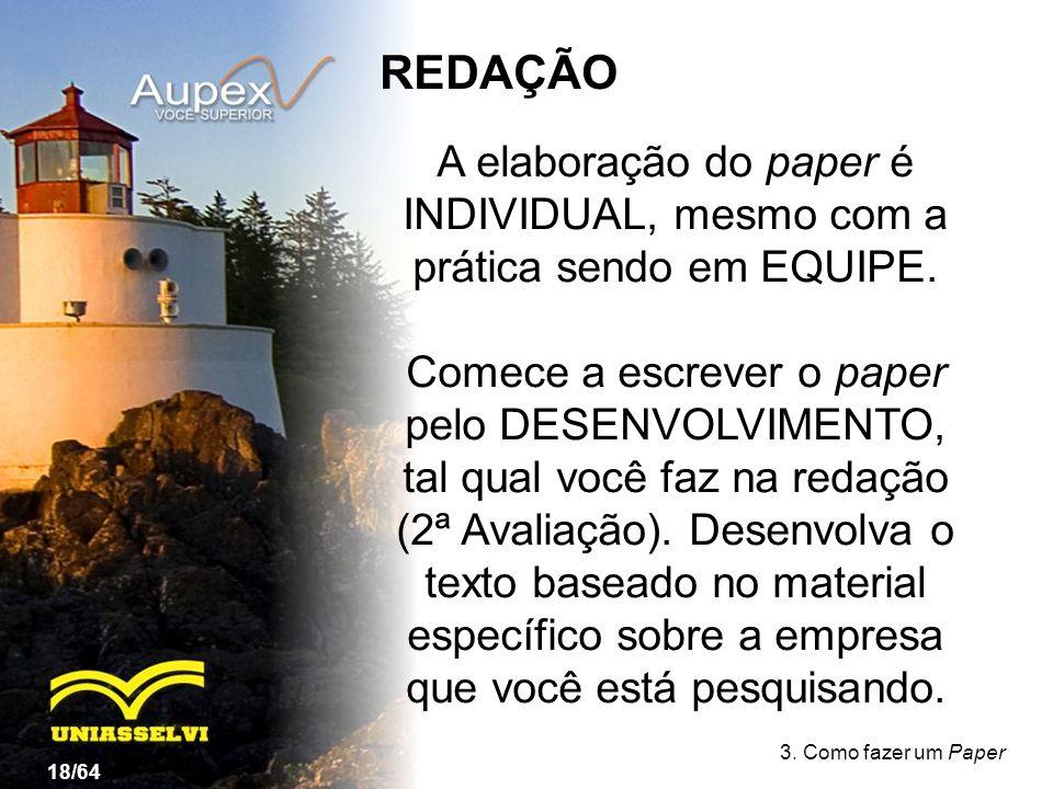 REDAÇÃO A elaboração do paper é INDIVIDUAL, mesmo com a prática sendo em EQUIPE.