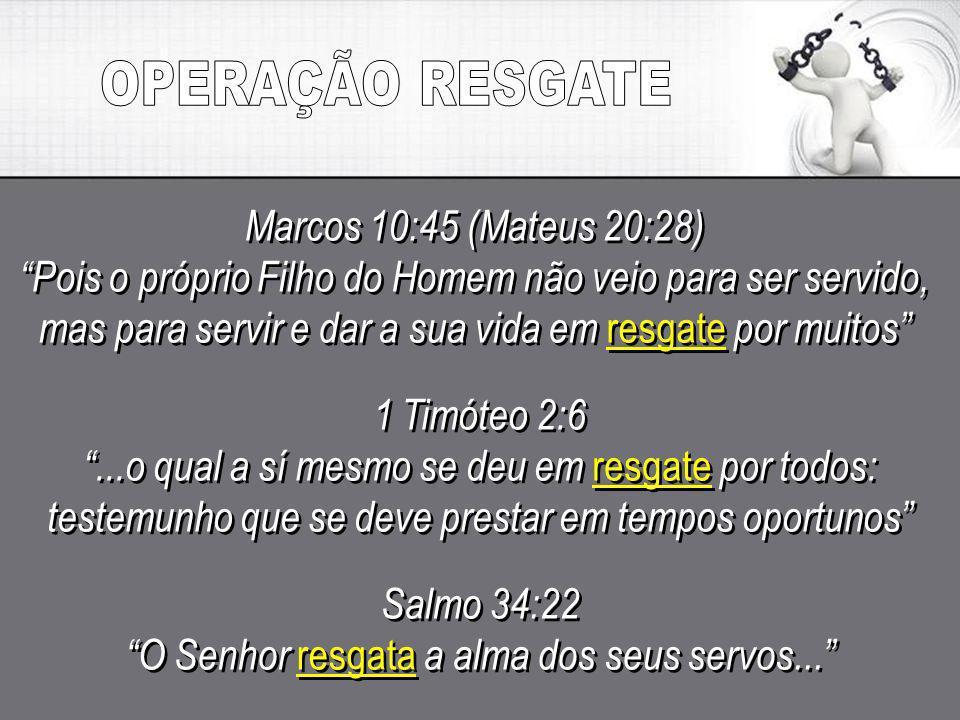 O Senhor resgata a alma dos seus servos...