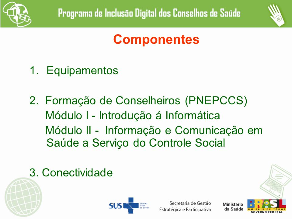 Componentes Equipamentos 2. Formação de Conselheiros (PNEPCCS)