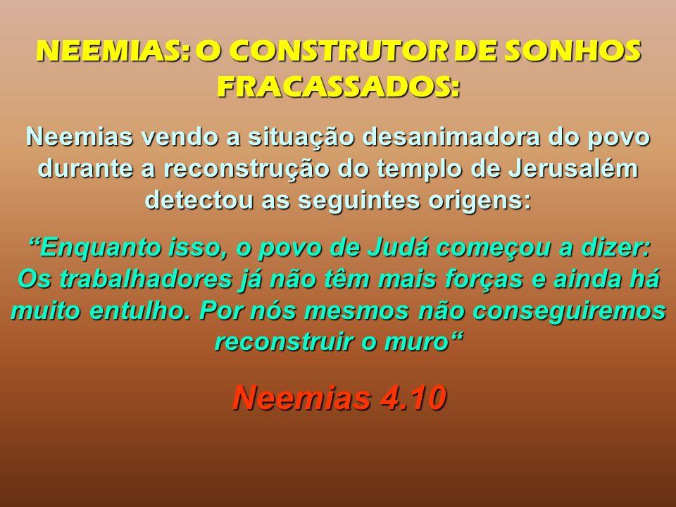 NEEMIAS: O CONSTRUTOR DE SONHOS FRACASSADOS: