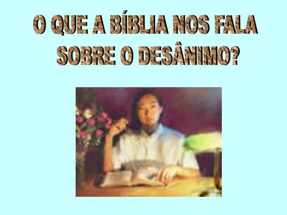 O QUE A BÍBLIA NOS FALA SOBRE O DESÂNIMO
