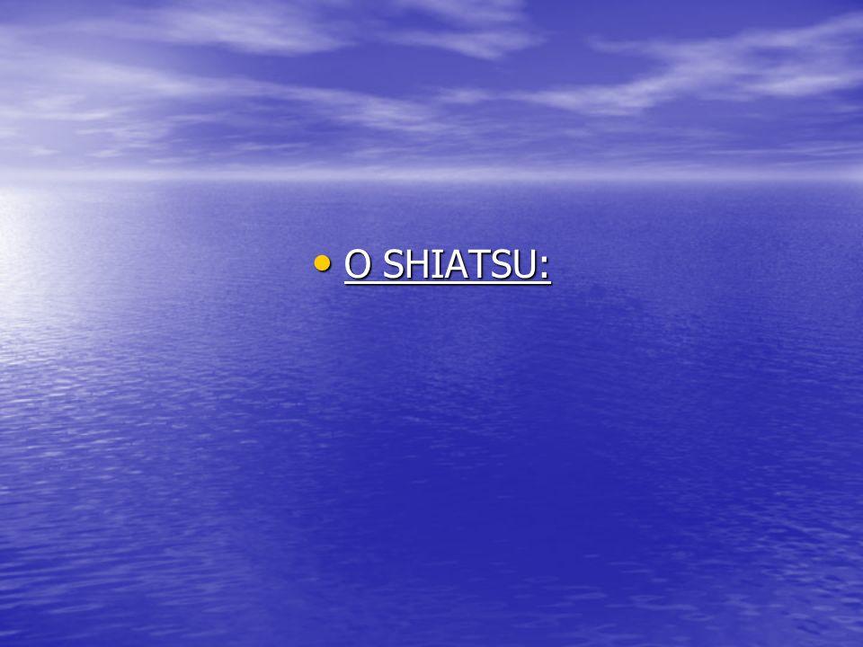 O SHIATSU: